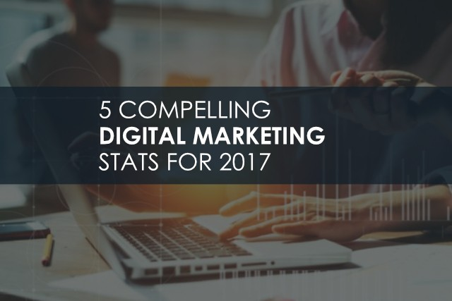5 Compelling Digital Marketing Stats for 2017