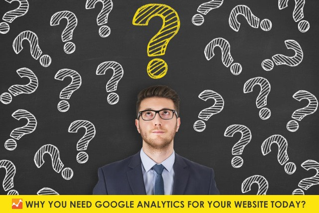 8 Reasons Why You Need Google Analytics for Your Website Today