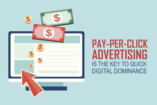 Pay-per-click Advertising is the Key to Quick Digital Dominance